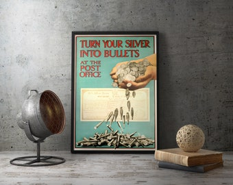 "WWI American Poster Propaganda ""Turn Your Silver Into Bullets"" , military, motivational, vintage, prints, retro, replica, wall art decor"