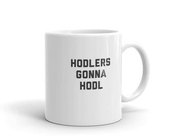 Hodlers Gonna Hodl Mug - Made in USA