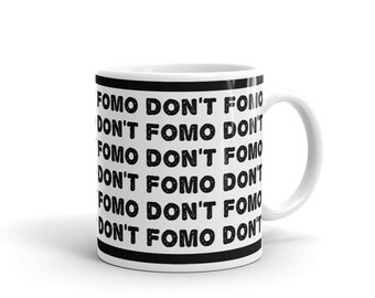 Don't FOMO - Bitcoin - Cryptocurrency - Coffee Drink Mug