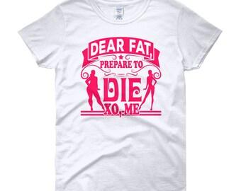 Dear Fat Prepare To Die Women's Workout short sleeve t-shirt