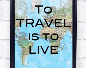 To travel is to live quote--DIGITAL FILE