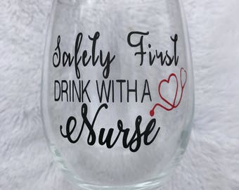 Safety First Drink With a Nurse- Handmade Stemless Wine Glass
