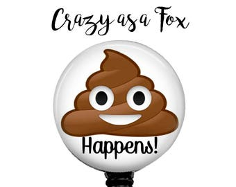 Poop Happens! Retractable Badge Holder, Badge Reel, Lanyard, Stethoscope ID Tag, Nurse, RN, Doctor, Teacher, Nursing student