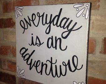Everyday is an Adventure handmade canvas art home decor