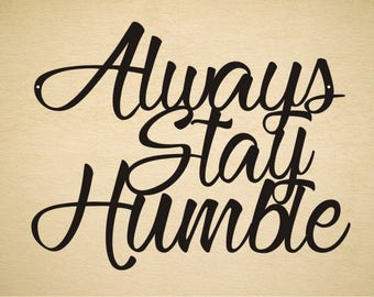 Always Stay Humble metal sign