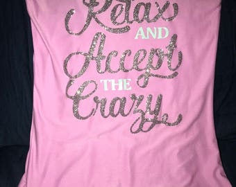 Relax & Accept the Crazy Tank (Size M)