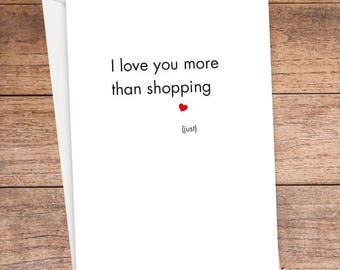 I Love You More Than Shopping Card