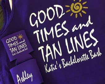 Good Times and Tan Lines Bachelorette shirts