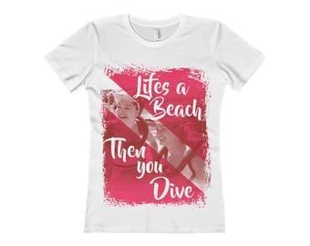 Scuba Dive - Life Is A Beach Then You Dive | Beach Shirt