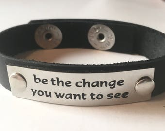 Leather Cuff Quote Wristband Word Bracelet Black Brown Be the Change
