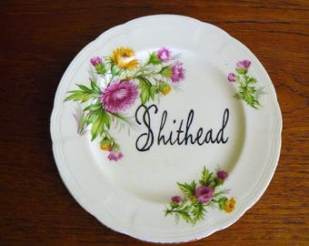 Shithead hand painted vintage bread and butter plate with hanger sweary humor decor display