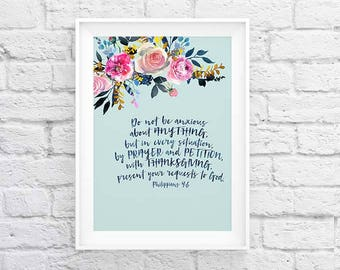 Printable art | Philippians 4:6 | Do not be anxious | flowers watercolor | typography Scripture print | Instant download | Bible verse