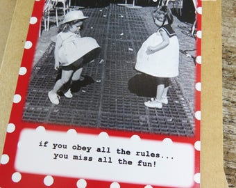 If you obey all the rules, you miss all the fun...Funny Vintage Friendship Greeting Card Kraft Card Stock