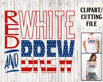 red white and brew svg files, 4th of july svg, fourth of july cut files, cutting files, beer svg, tshirt svg, vinyl design, mug clipart