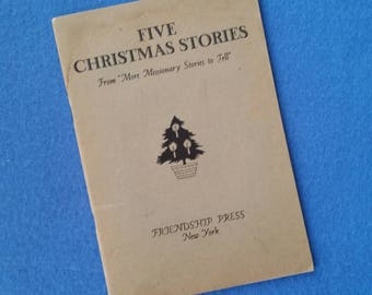 "Five Christmas Stories from ""More Missionary Stories to Tell"" - Friendship Press, New York 1940 vintage booklet"