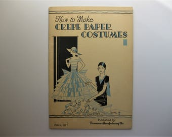 Vintage Dennison How to Make Crepe Paper Costumes