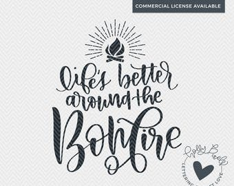 Camping SVG | Life's Better Around the Bonfire | Bonfire SVG | Camping Quotes SVG | Holly Pixels | Summer svg | Wanderlust svg