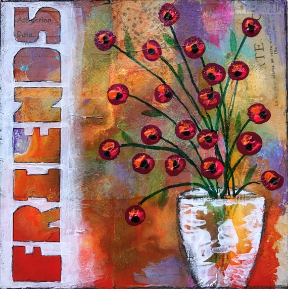 Original Mixed Media Art on Wooden Panel Flowers in a Vase Friends Floral Colorful