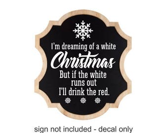 White Christmas sign, decal for sign, vinyl letters, snowflake decal, chalkboard sign decal, farmhouse style, funny wine sign, drink wine
