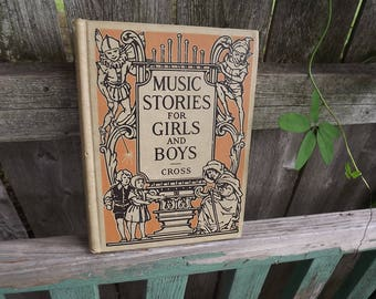 Music Stories for Girls and Boys by Donzella Cross illustrated 1926