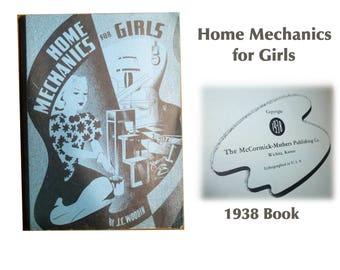 Home Mechanics for Girls- 1938 Book J. C. Woodin. First Edition.