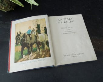 Charming Book Vintage Animals We Know By Bess M. Young - 1927 Edition - Illustrations J. Murray Thomson - Book for Collector