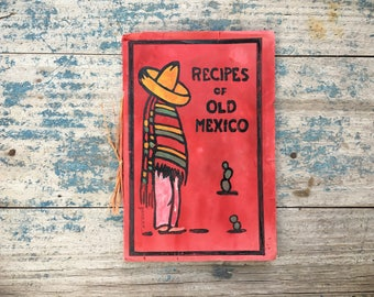 1937 Recipes of Old Mexico by Leah Helen Rodman Mexican cookbook produced in Hollywood