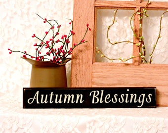 Autumn Blessings - Primitive Country Shelf Sitter, Painted Wood Sign, Inspirational Fall sign, Fall Decor, Available in 2 Sizes