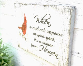 When a Cardinal appears in your yard  -  Rustic Wood Sign 5 3/4  inches  X 4 1/2 inches  X 1 inch thick My Best Seller****