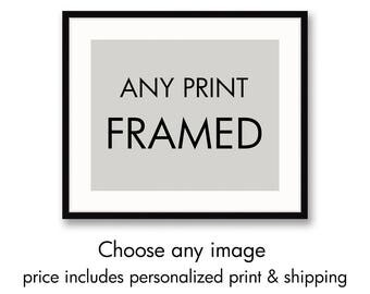 Framed Personalized Print, Choose Any Image, Framed Art Print, Framed Personalized Art, Personalized Artwork Framed, Framed Custom Wall Art