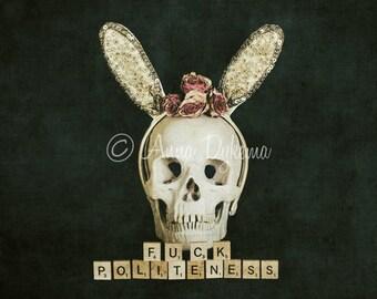 My Favorite Murder - F*ck Politeness - Murderino Fine Art Photography - botanical, vanitas, skull, bunny ears, roses, dark art, feminist art