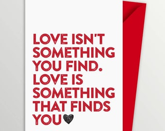 Love Finds You | Contemporary Card | Rustic Romance | Valentine Card | Typographic Card | Love Card | Cute | Simple Card | Gay Valentine