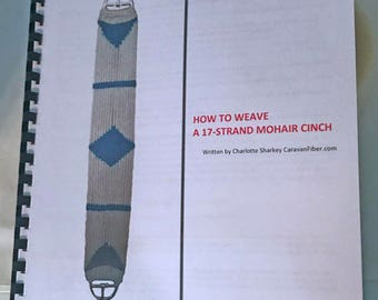 How to Weave a 17-Strand Mohair Cinch -- Spiral bound printed copy