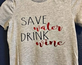 Save Water Drink Wine Tee