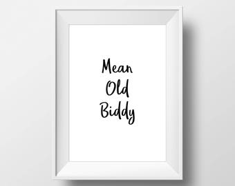 Mean Old Biddy, Southern Talk, Wall Decor, Poster, art prints, minimalist, Sign, black and white, Stylish, Modern, Instant Download, Hipster