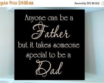 ON SALE Personalized wooden sign w vinyl quote Anyone can be a Father but it takes someone special to be a Dad..