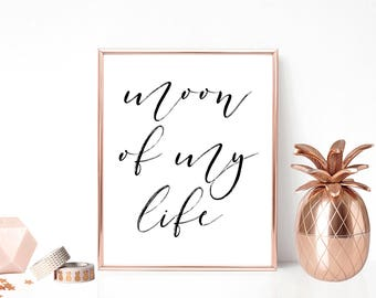 SALE -50% Moon Of My Life Digital Print Instant Art INSTANT DOWNLOAD Printable Wall Decor