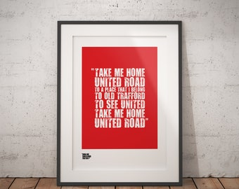 Manchester United Print / Football Poster / 'Take Me Home United Road' / Man Utd Screen Print Poster / Football Print / Soccer Gifts