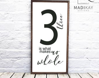 "Family Number Sign Three is What Makes Us Whole Wood Sign 1"" Frame Farmhouse Decor Family of Three Farmhouse Sign Family Sign Farmhouse Chic"