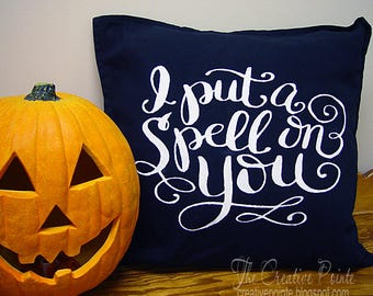 Hand Painted Pillow -- I Put A Spell on You