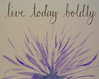 Watercolor Flower Blue-Violet and Indigo Daisy Live Today Boldly Abstract Purple ORIGINAL Watercolor Painting Floral Wall Art Calligraphy