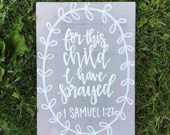 For This Child I Have Prayed Sign - 1 Samuel - Nursery Decor