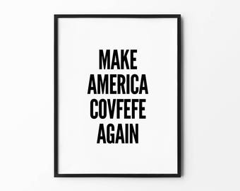 Trump Covfefe , Funny Quotes, Trump Print, Typography Wall Art, Black and White, Inspirational Decor