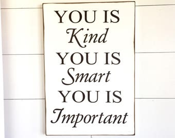 Large Wood Sign - You is Kind - You is Smart - You is Important - The Help - The Help Quote - Nursery Decor - Home Decor - Gift