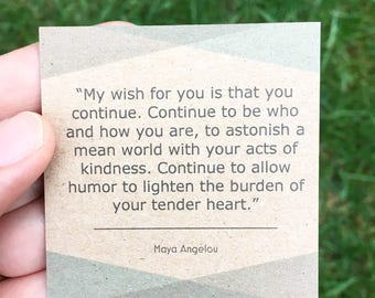 Maya Angelou Quote.   Little Encouragement Cards