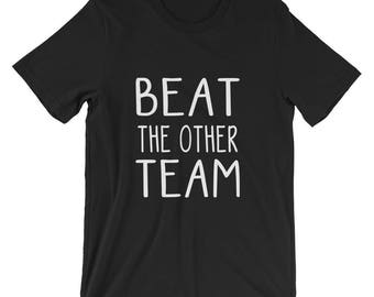 Beat the Other Team T-Shirt