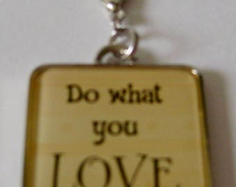 "Do What You Love Zipper Pull // ""Do What You Love"" Dangle Charm // ""Do What You Love"" Planner  Charm // ""Do What You Love"" Keychain Charm"