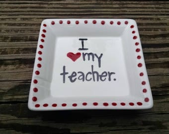 "Hand Painted Ring Dish ""I love my teacher"" Soap Dish, Dip Dish, Trinket Dish, jewelry dish"
