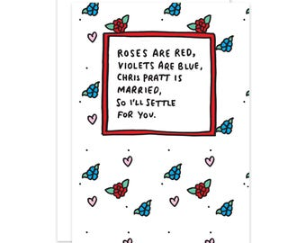 Chris Pratt Is Married, So I'll Settle For You Funny Card
