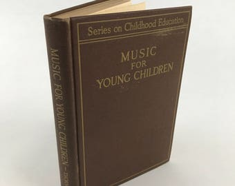 Antique Childhood Education Book - Music For Young Children - 1929 - Music Instruction - Teacher's Aid